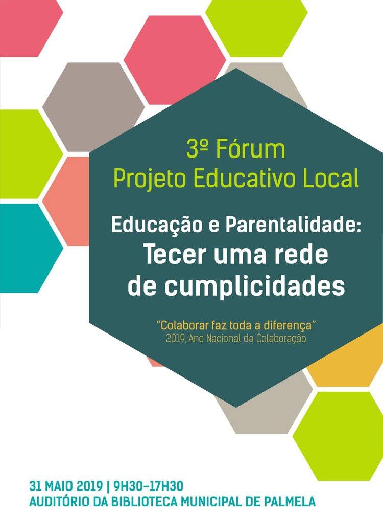 3.º Fórum Projeto Educativo Local | Educação e Parentalidade | 31 de maio
