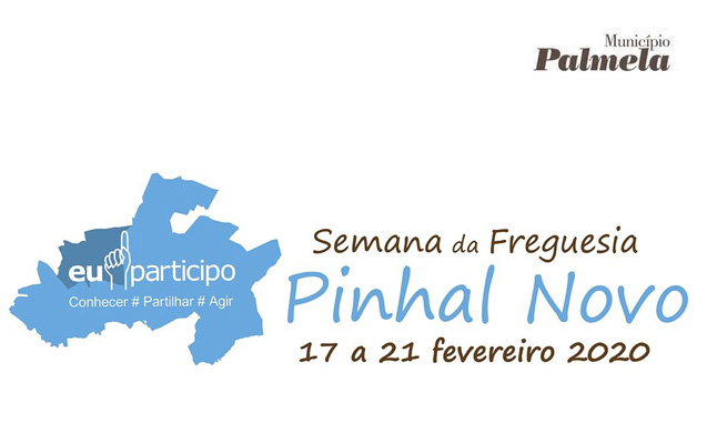 Semana da Freguesia de Pinhal Novo | 17 a 21 fevereiro