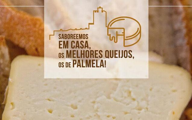 Saboreemos em casa os melhores Queijos, os de Palmela!