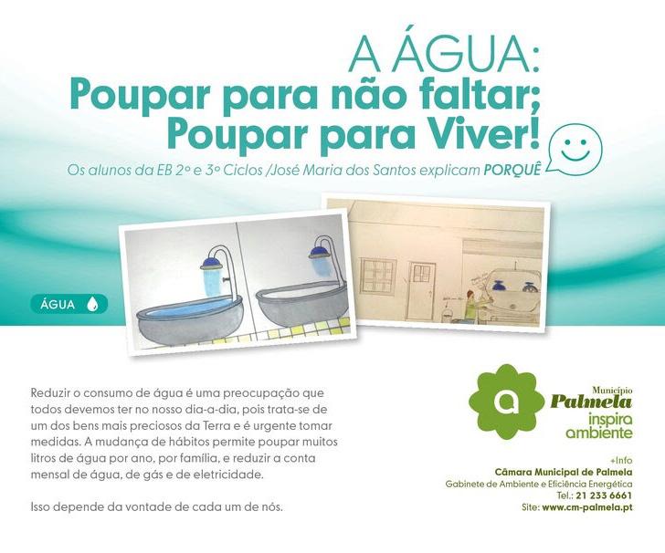 Poupe Água! Siga os conselhos dos alunos da E.B. 2.º e 3.º Ciclos / José Maria dos Santos!