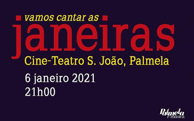 6 de janeiro 2021 | Vamos cantar as Janeiros no Cine-Teatro S. João em Palmela?