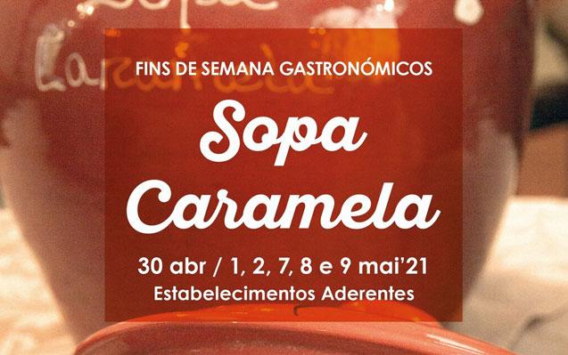 Fins de Semana Gastronómicos da Sopa Caramela: para saborear de 30 de abril a 9 de maio